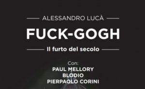 """Presentazione """"FUCK-GOGH"""""""