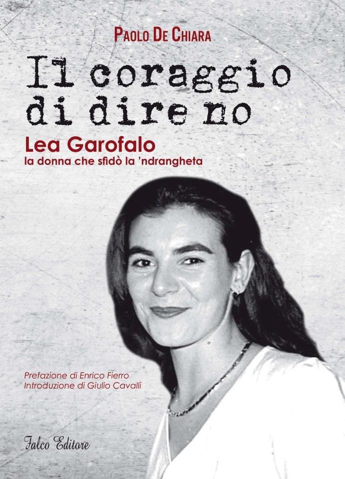 Il coraggio di dire no – Lea Garofalo la donna che sfidò la 'ndrangheta